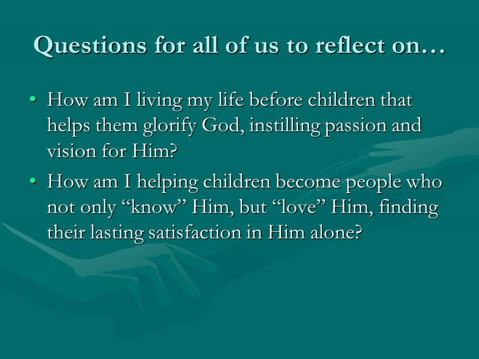 Questions for all of us to reflect on…