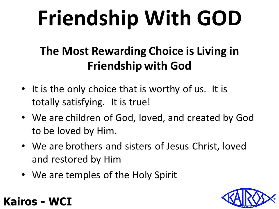 The Most Rewarding Choice is Living in Friendship with God