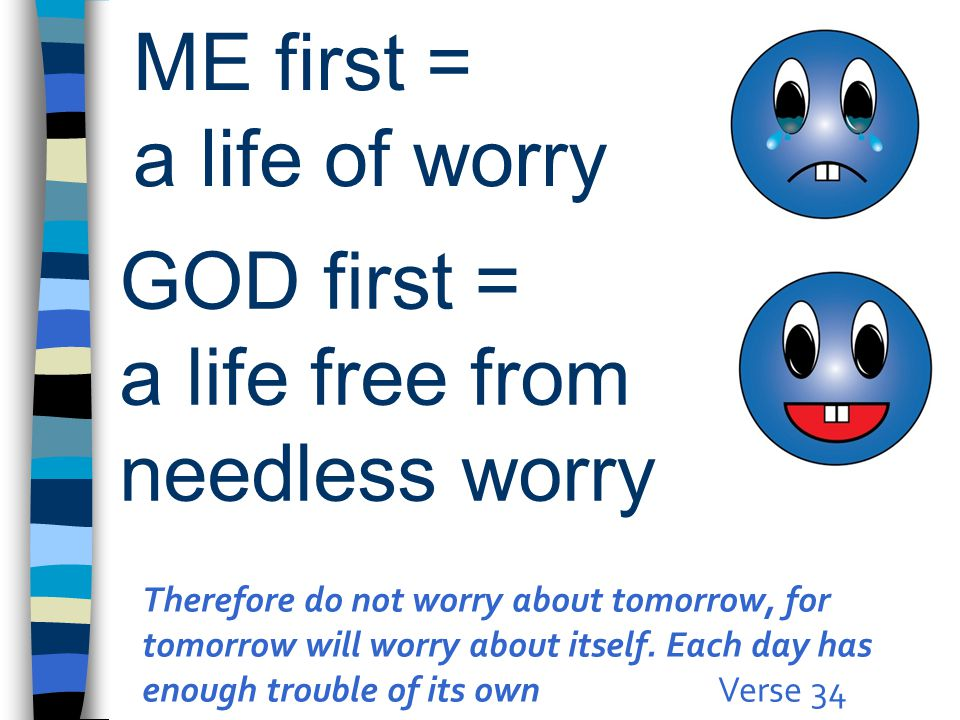 ME first = a life of worry