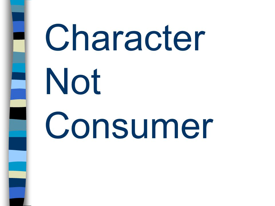 Character Not Consumer