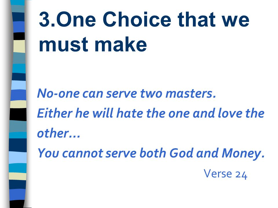 3.One Choice that we must make