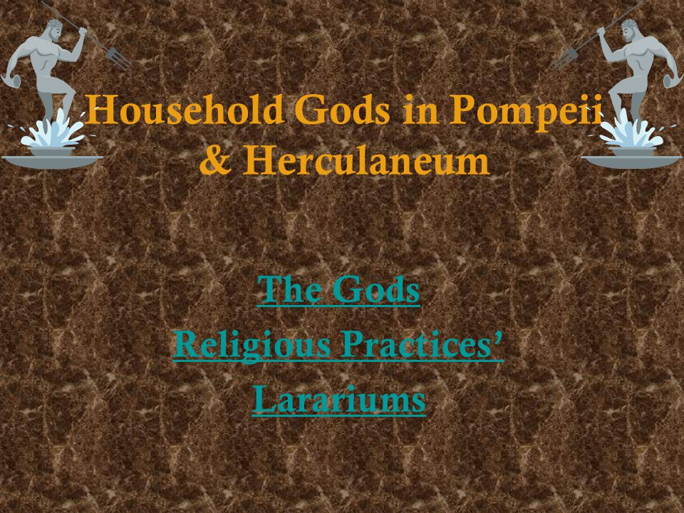 Household Gods in Pompeii & Herculaneum