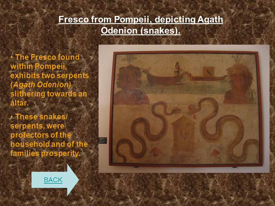 Fresco from Pompeii, depicting Agath Odenion (snakes).
