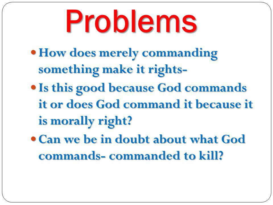 Problems How does merely commanding something make it rights-