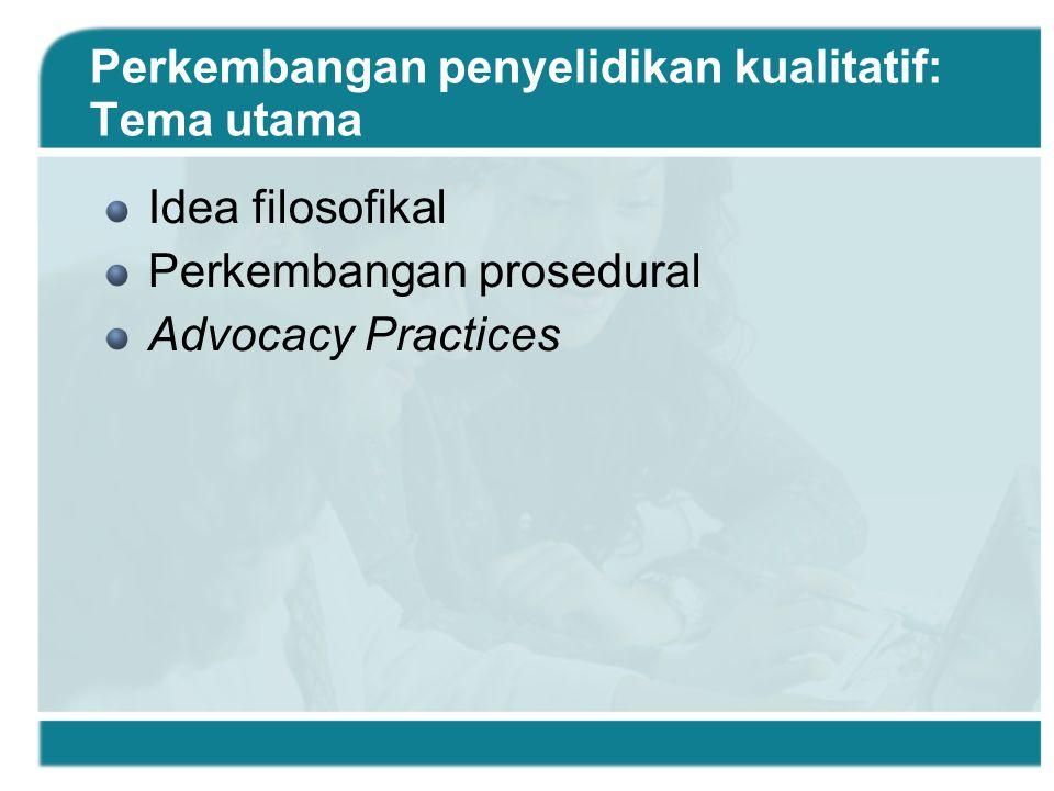Perkembangan penyelidikan kualitatif: Tema utama