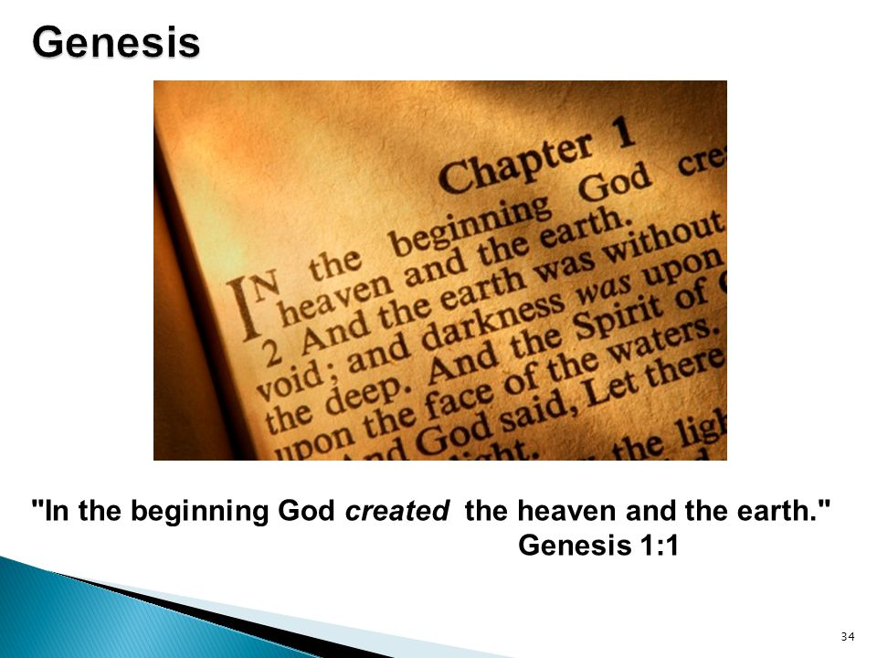 Genesis In the beginning God created the heaven and the earth. Genesis 1:1. Genesis is a revelation given to Moses.