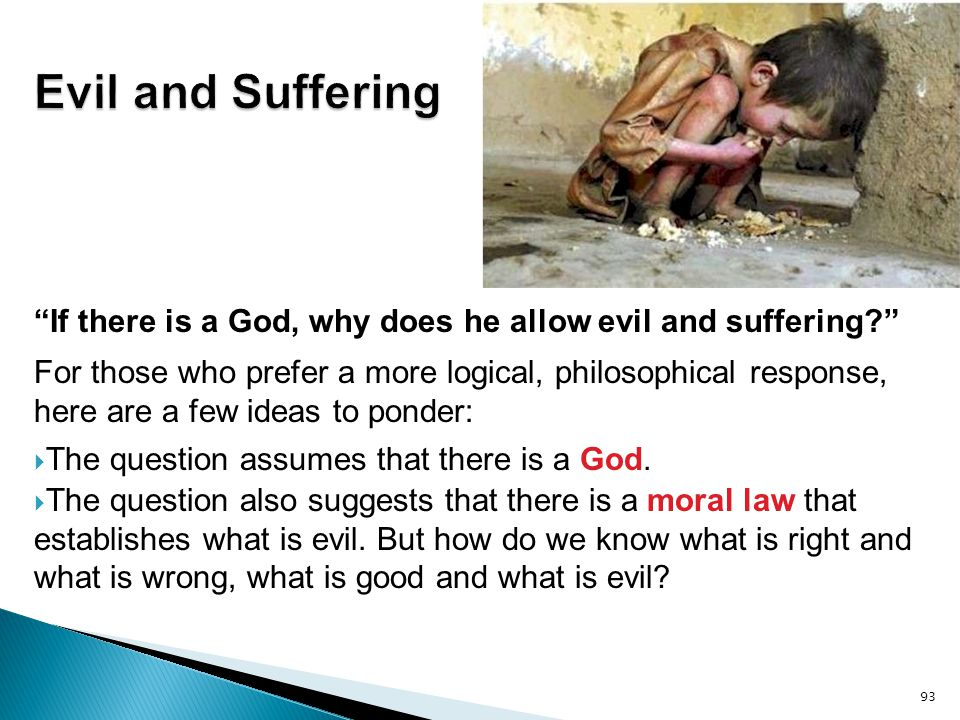 Evil and Suffering If there is a God, why does he allow evil and suffering