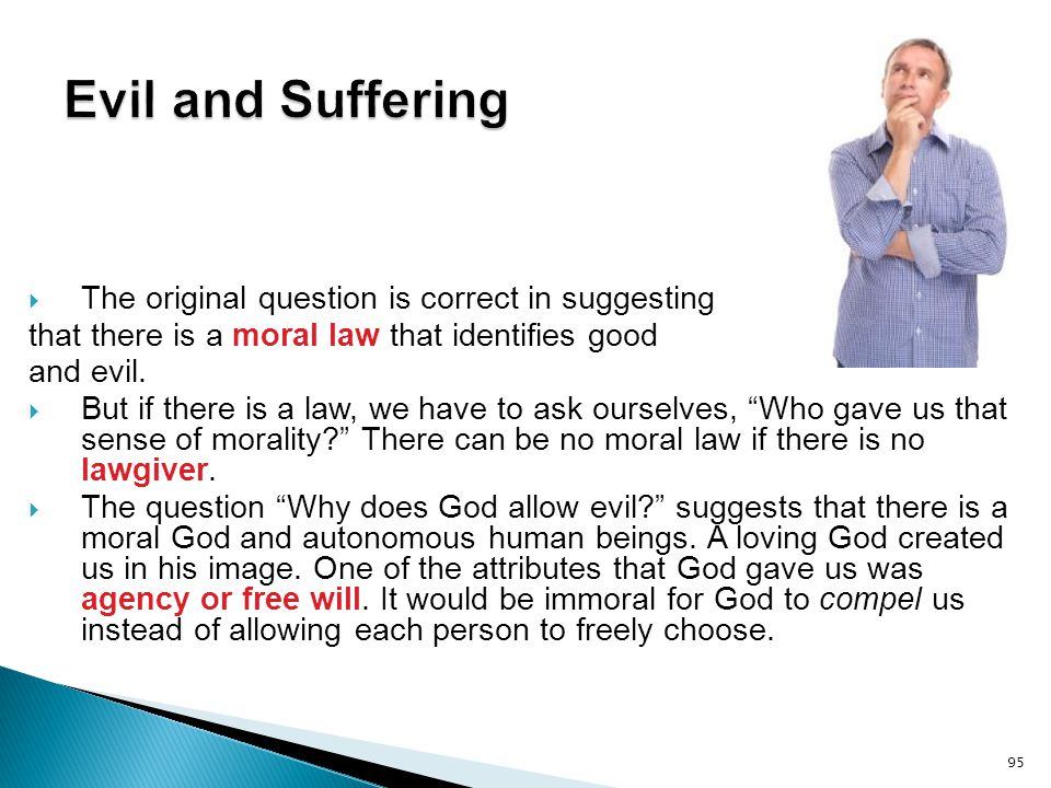 Evil and Suffering The original question is correct in suggesting