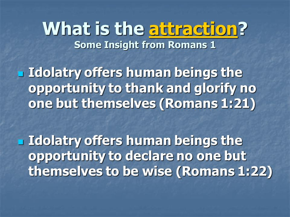 What is the attraction Some Insight from Romans 1