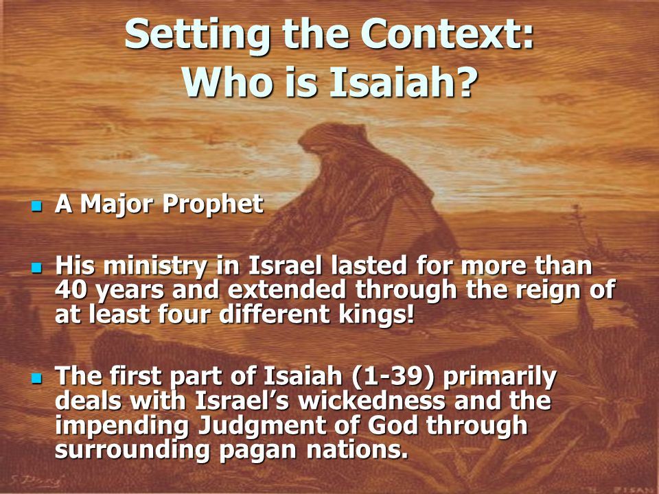 Setting the Context: Who is Isaiah