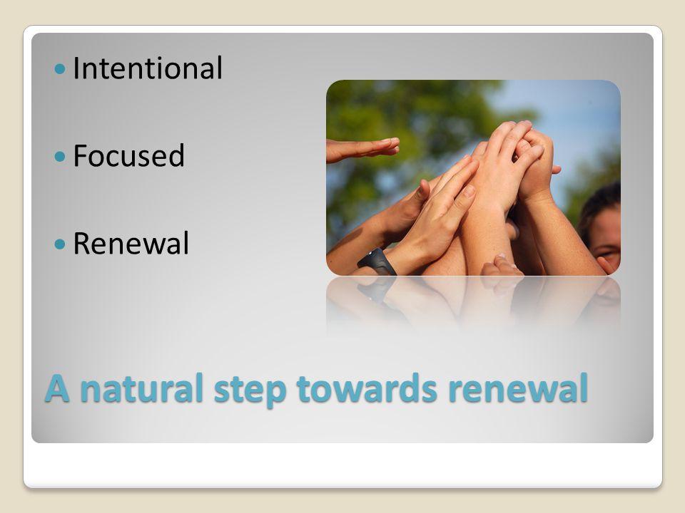 A natural step towards renewal