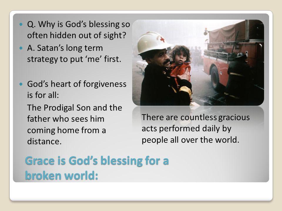 Grace is God's blessing for a broken world:
