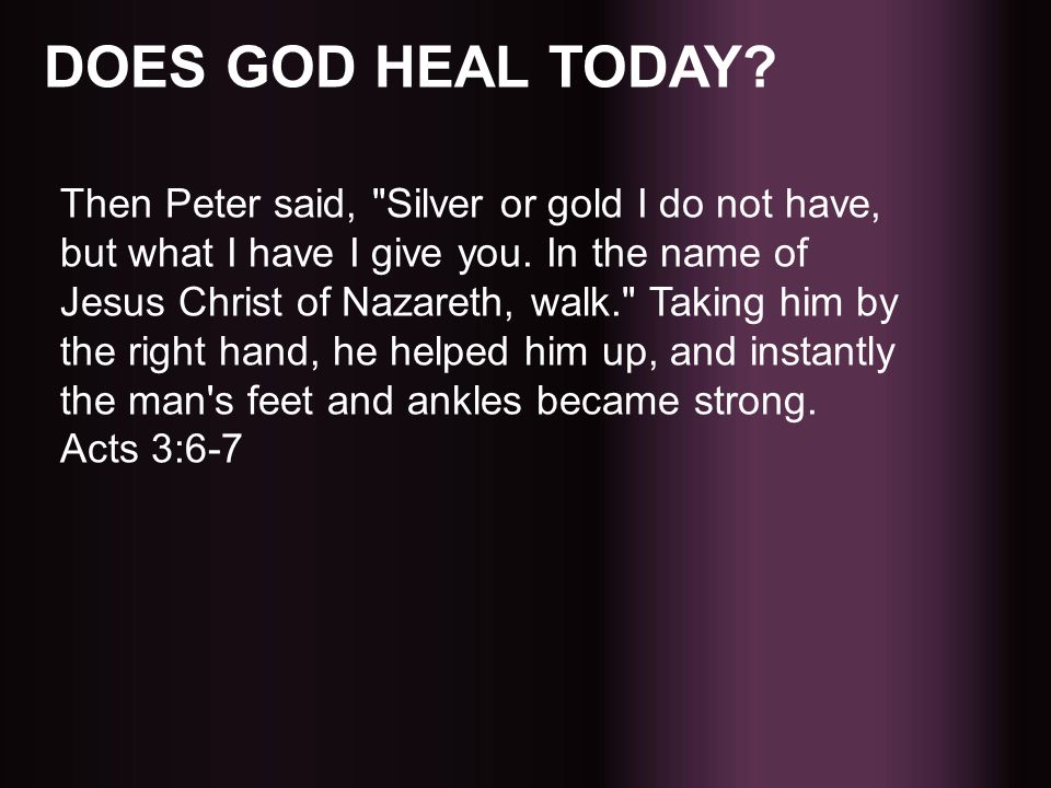DOES GOD HEAL TODAY