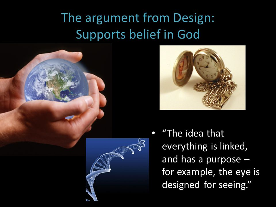The argument from Design: Supports belief in God