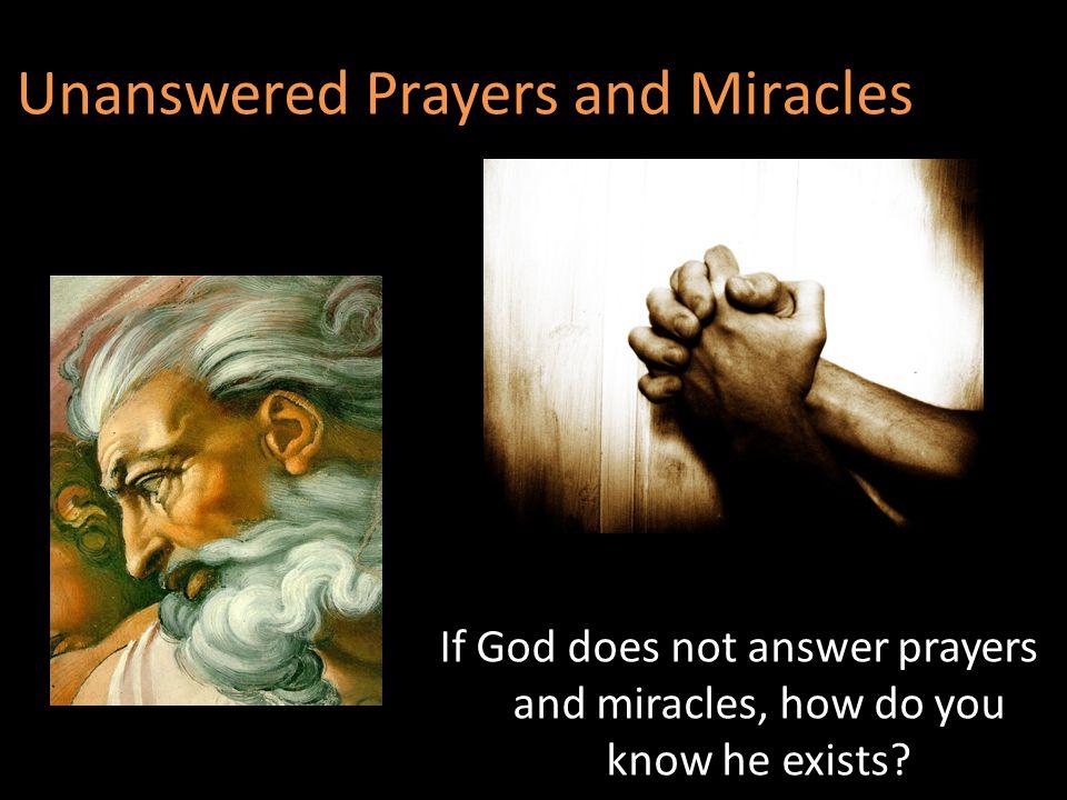 Unanswered Prayers and Miracles