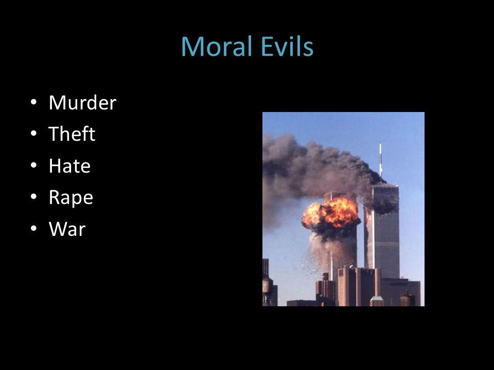 Moral Evils Murder Theft Hate Rape War