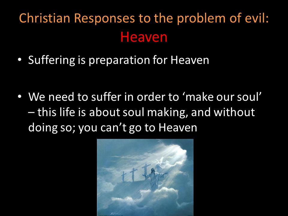 Christian Responses to the problem of evil: Heaven