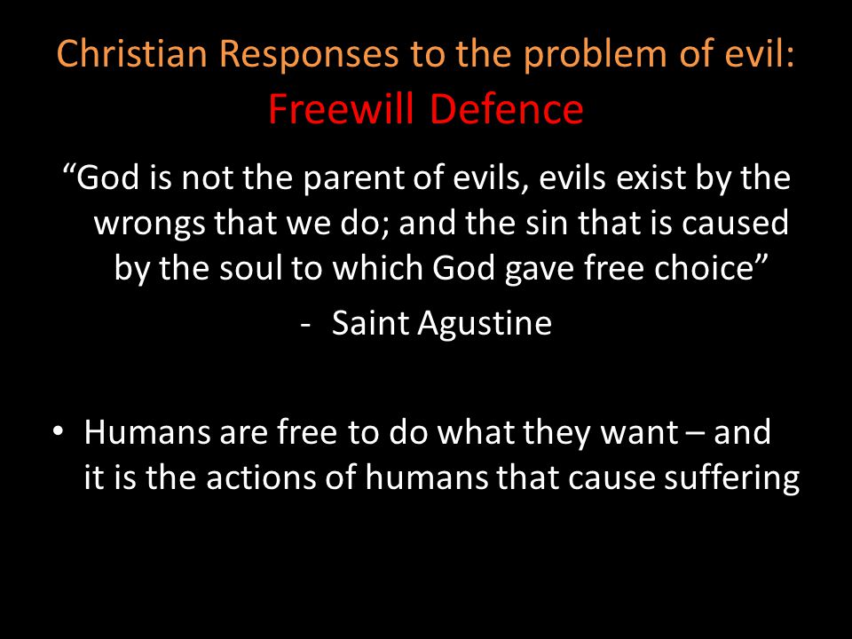 Christian Responses to the problem of evil: Freewill Defence