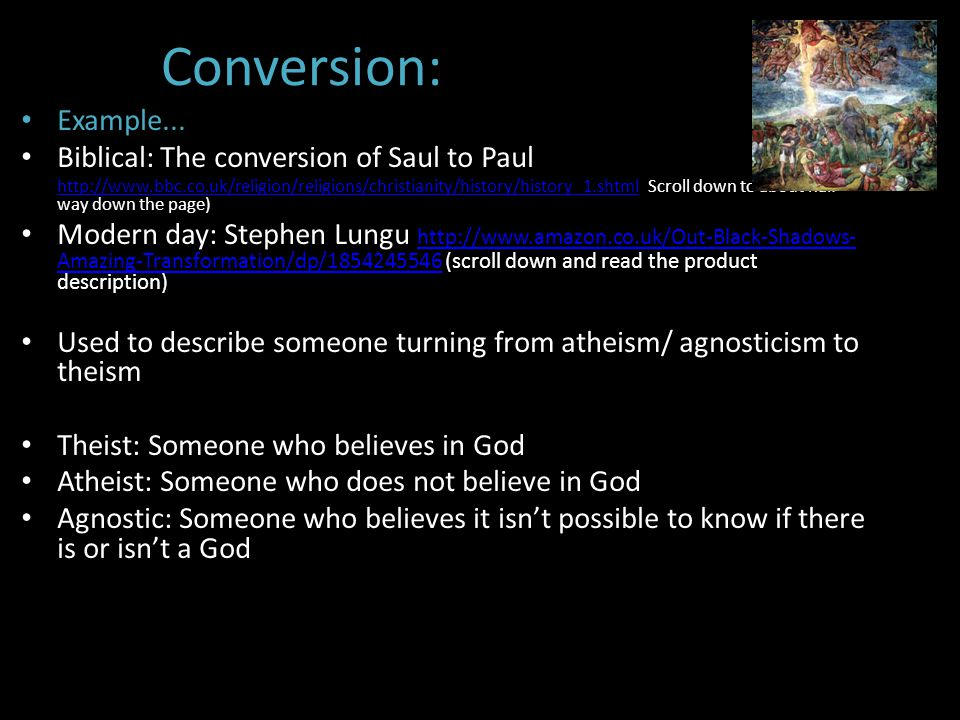 Conversion: Example... Biblical: The conversion of Saul to Paul