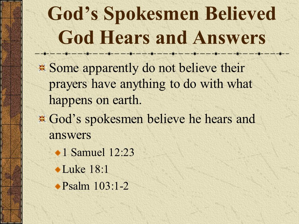 God's Spokesmen Believed God Hears and Answers