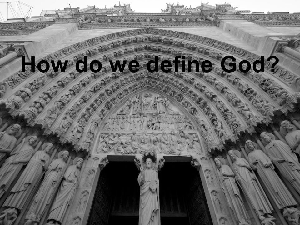 How do we define God