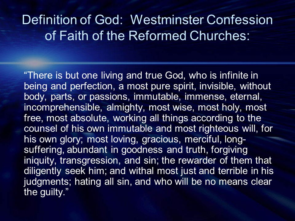 Definition of God: Westminster Confession of Faith of the Reformed Churches:
