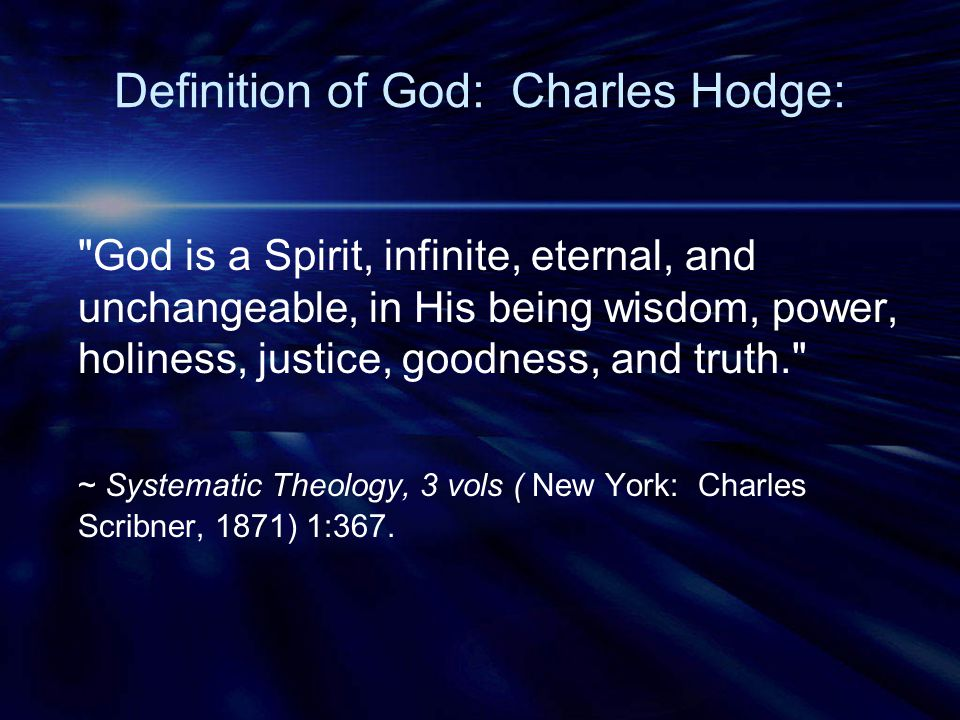 Definition of God: Charles Hodge: