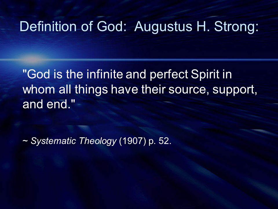 Definition of God: Augustus H. Strong: