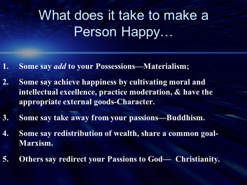 What does it take to make a Person Happy…