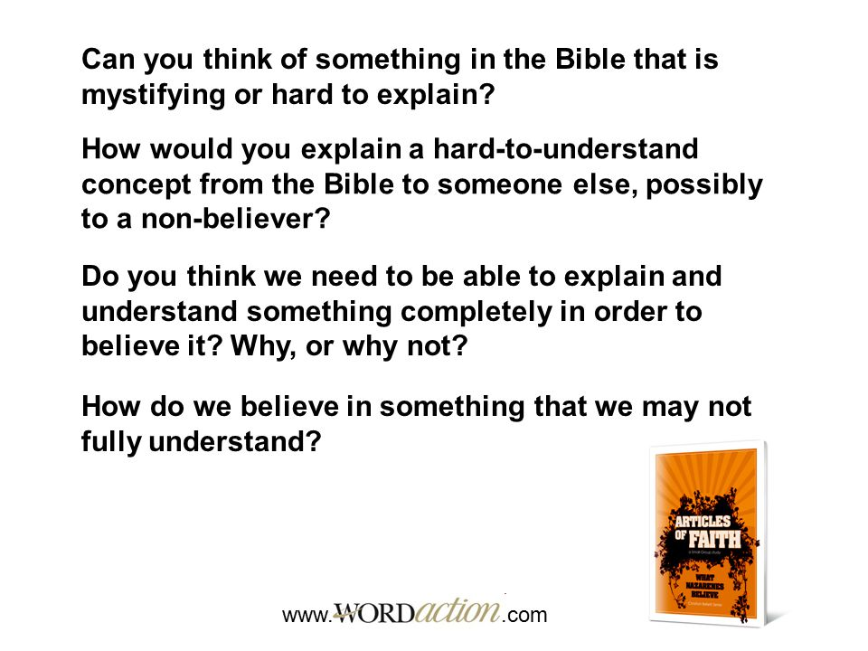 How do we believe in something that we may not fully understand