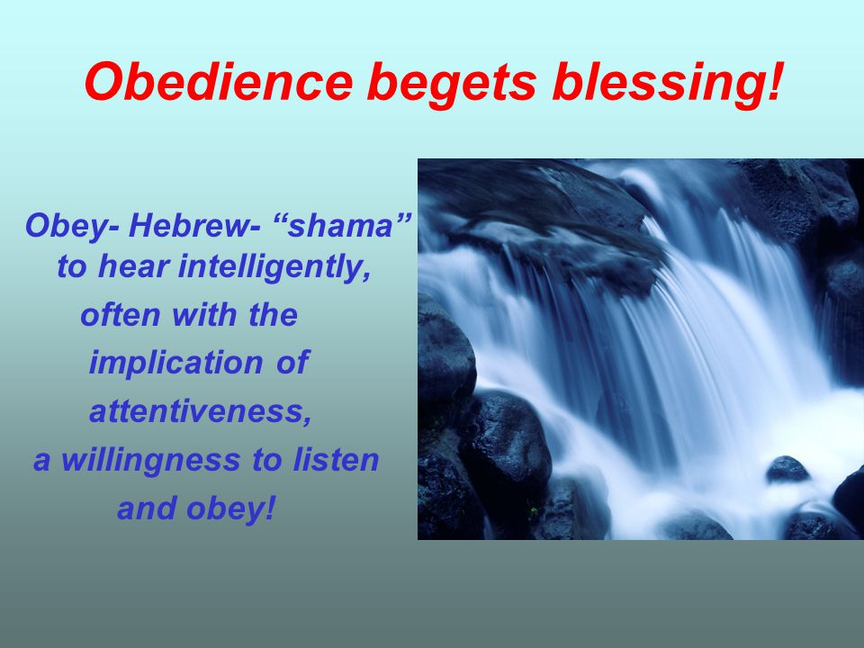 Obedience begets blessing!