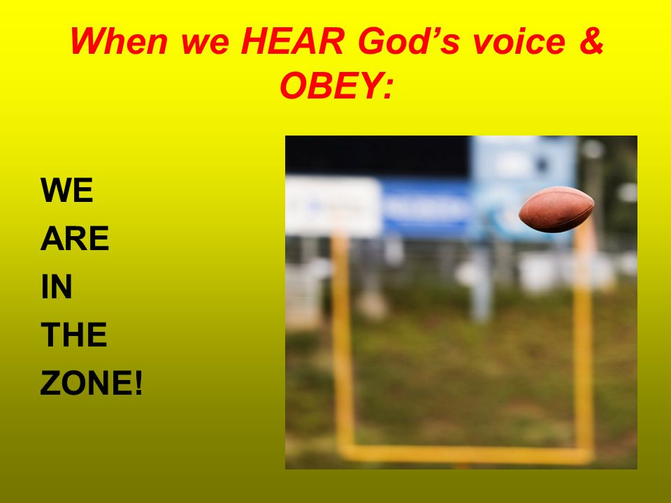 When we HEAR God's voice & OBEY: