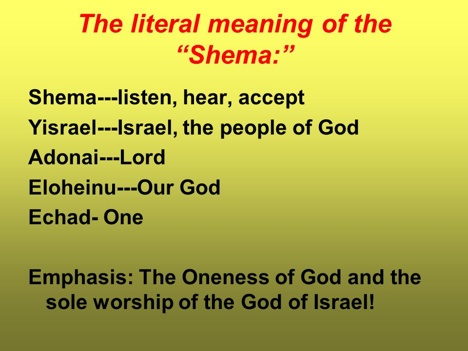 The literal meaning of the Shema: