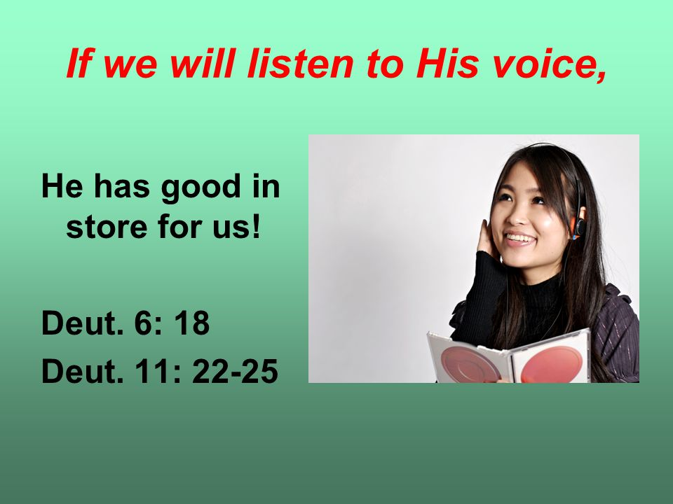 If we will listen to His voice,