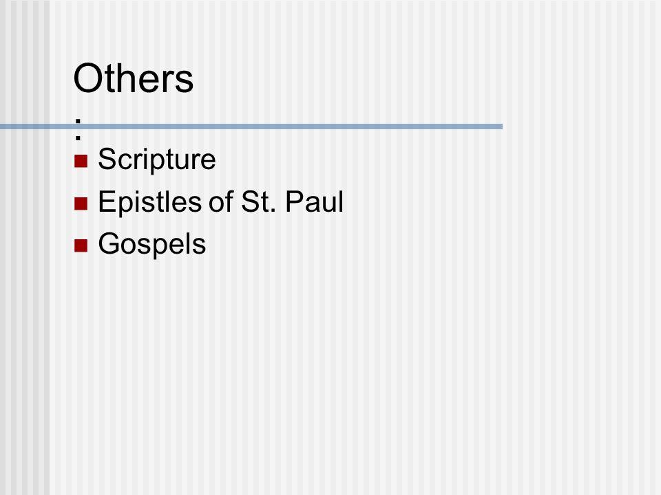 Others: Scripture Epistles of St. Paul Gospels