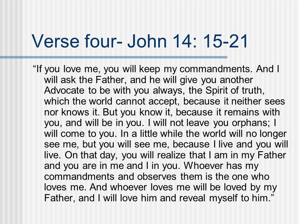 Verse four- John 14: 15-21