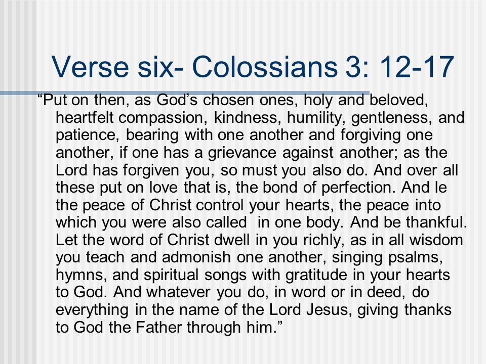 Verse six- Colossians 3: 12-17
