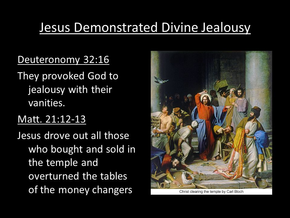 Jesus Demonstrated Divine Jealousy