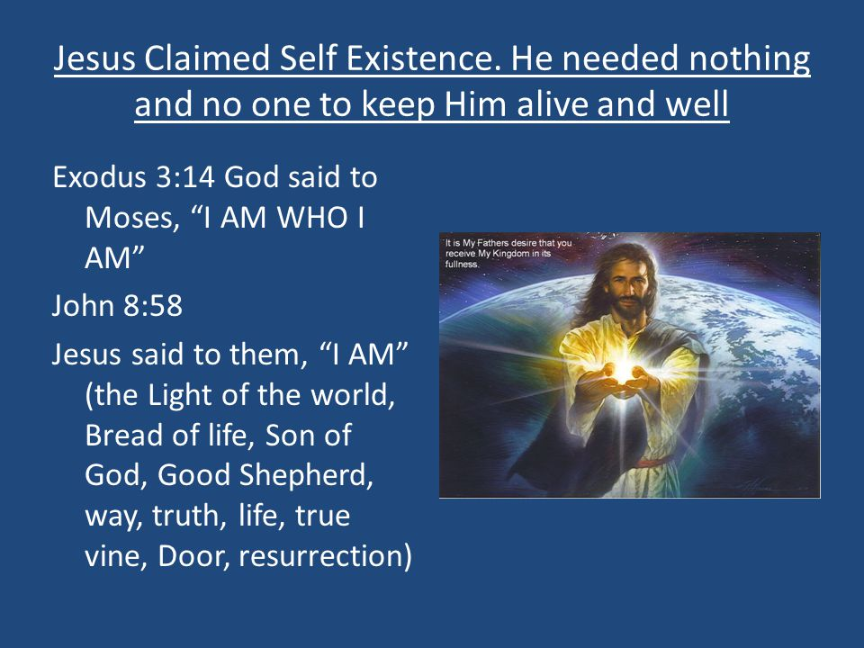 Jesus Claimed Self Existence