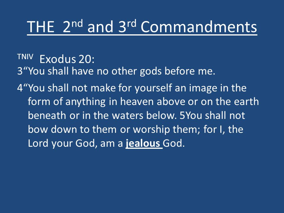 THE 2nd and 3rd Commandments