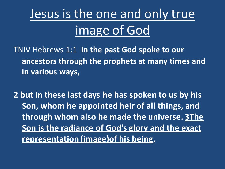 Jesus is the one and only true image of God