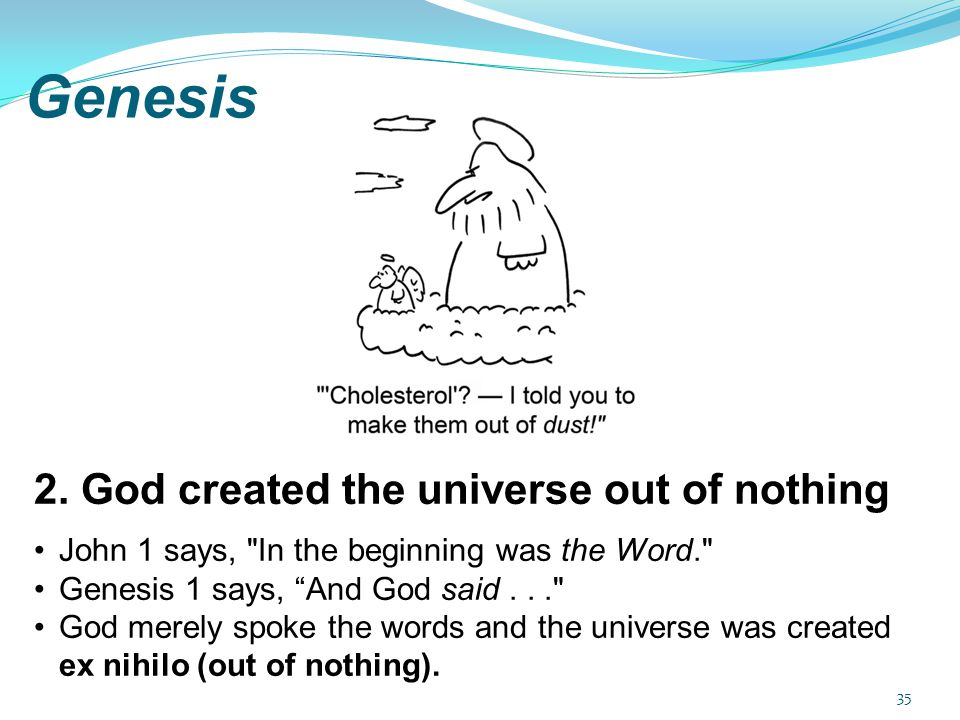 Genesis 2. God created the universe out of nothing