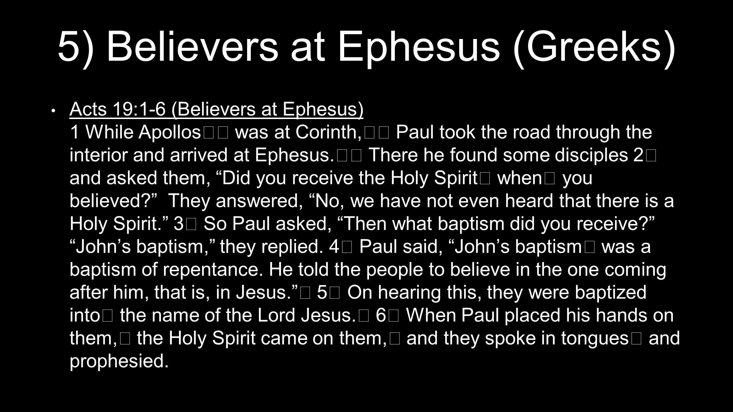 5) Believers at Ephesus (Greeks)