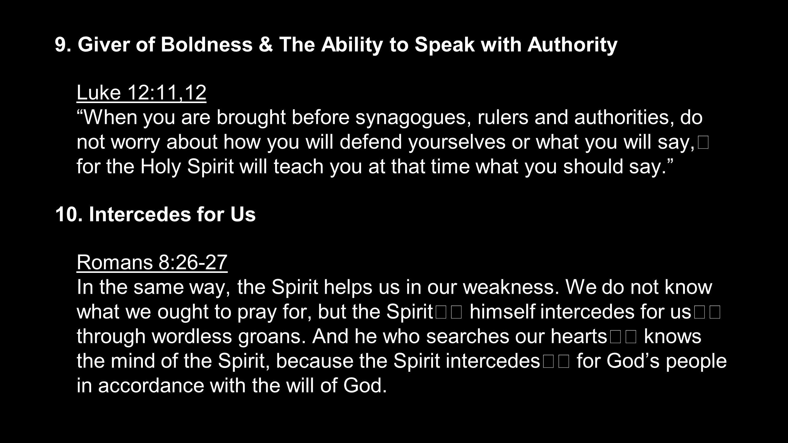 9. Giver of Boldness & The Ability to Speak with Authority