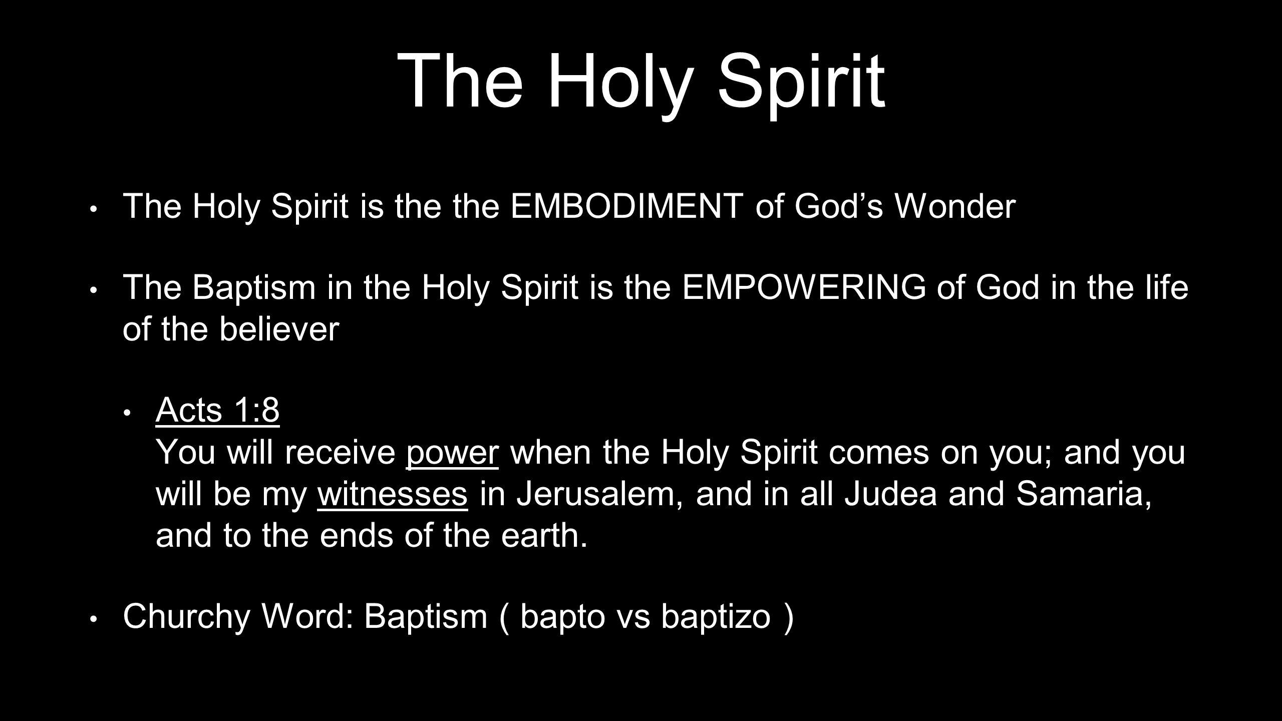 The Holy Spirit The Holy Spirit is the the EMBODIMENT of God's Wonder