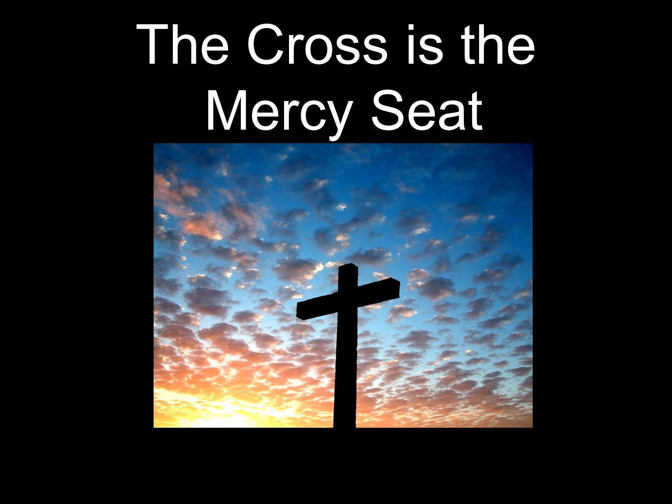 The Cross is the Mercy Seat