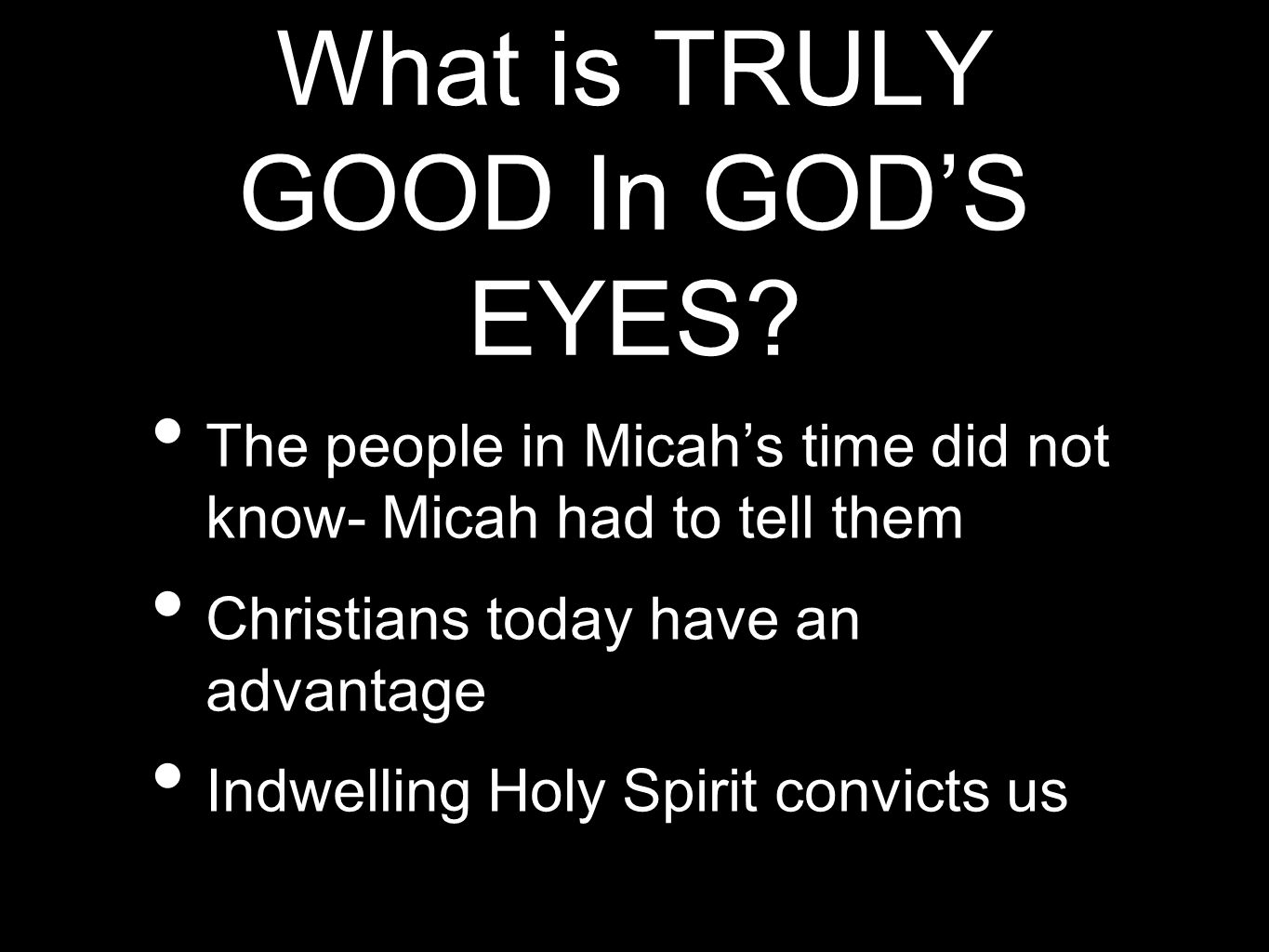What is TRULY GOOD In GOD'S EYES