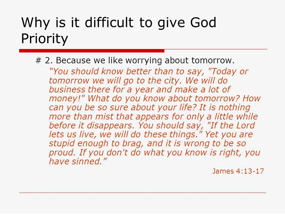 Why is it difficult to give God Priority