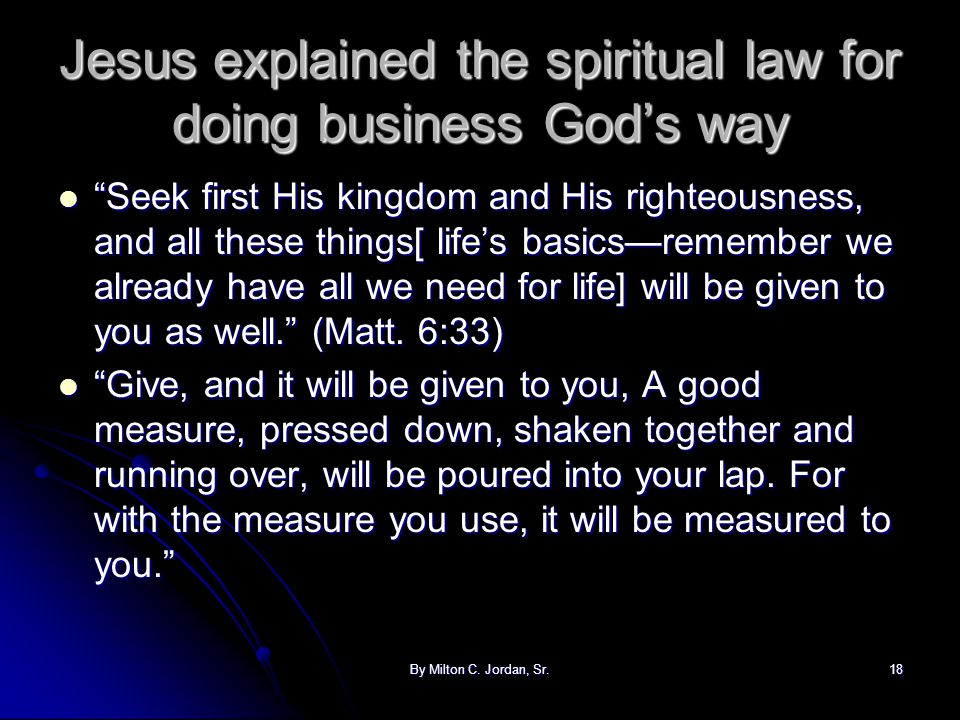 Jesus explained the spiritual law for doing business God's way