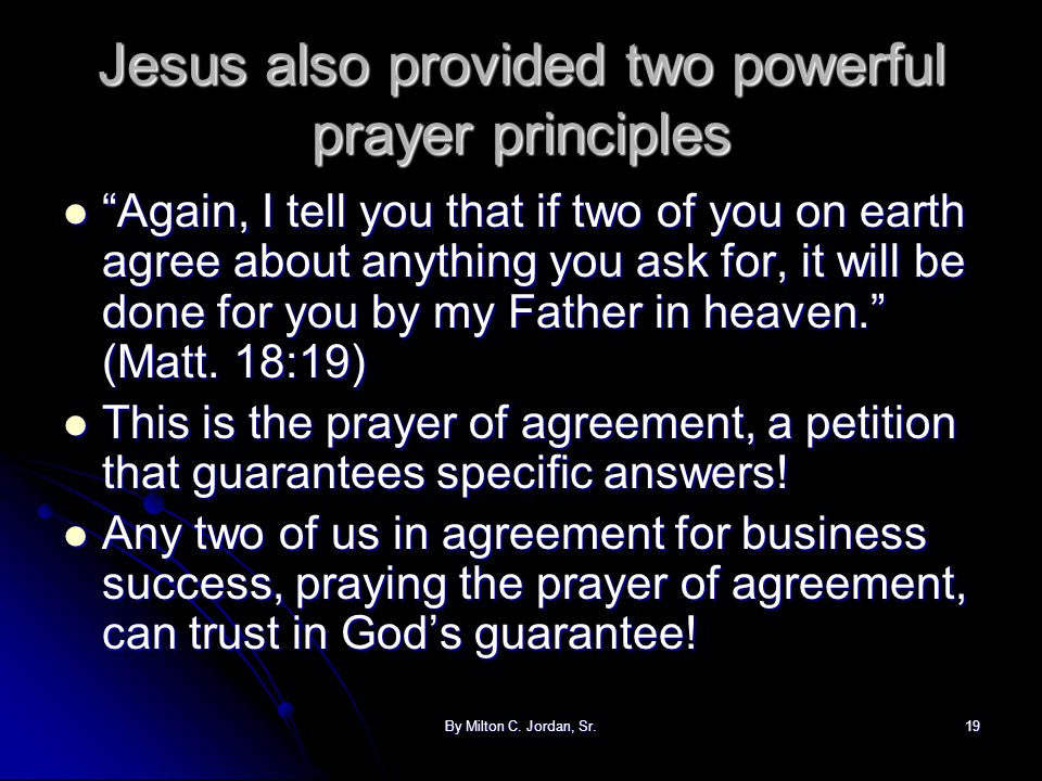Jesus also provided two powerful prayer principles
